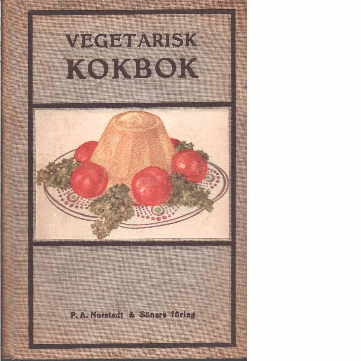 Vegetarisk Kokbok för hem och skola - Red.