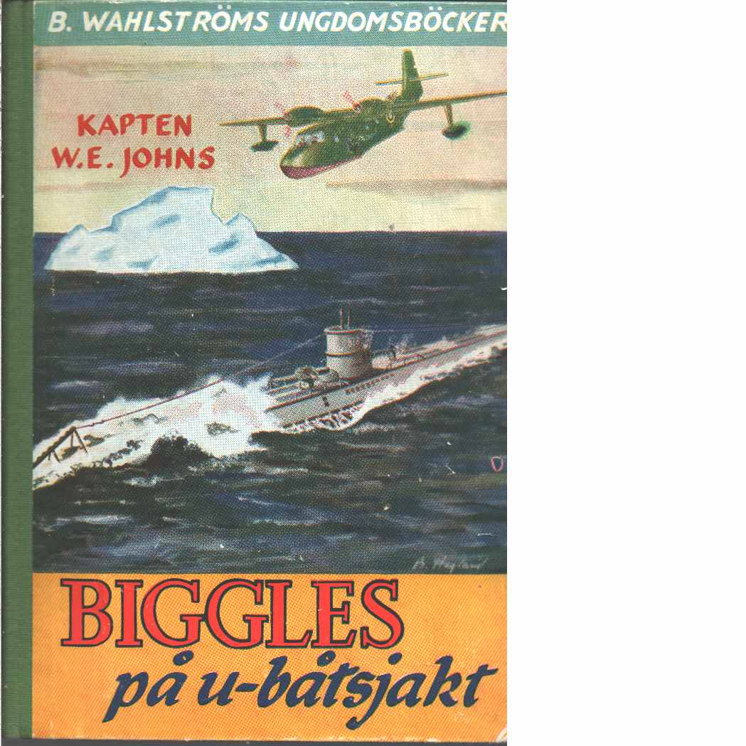 Biggles på u-båtsjakt - Johns, William Earl