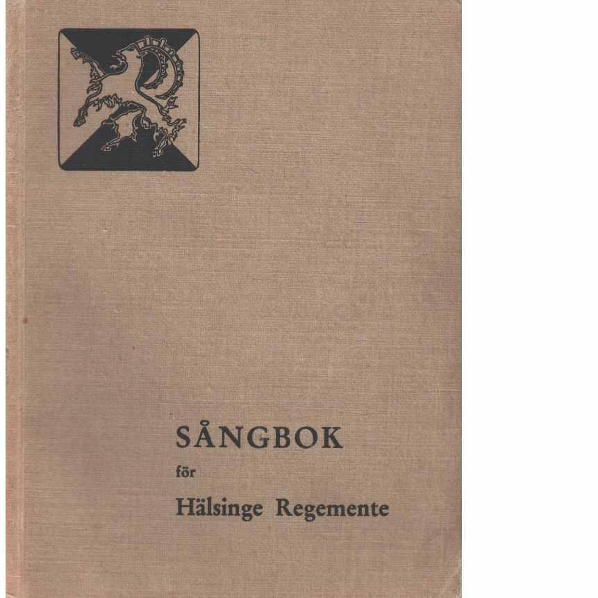 Sångbok för Kungl : Hälsinge regemente  - Red.