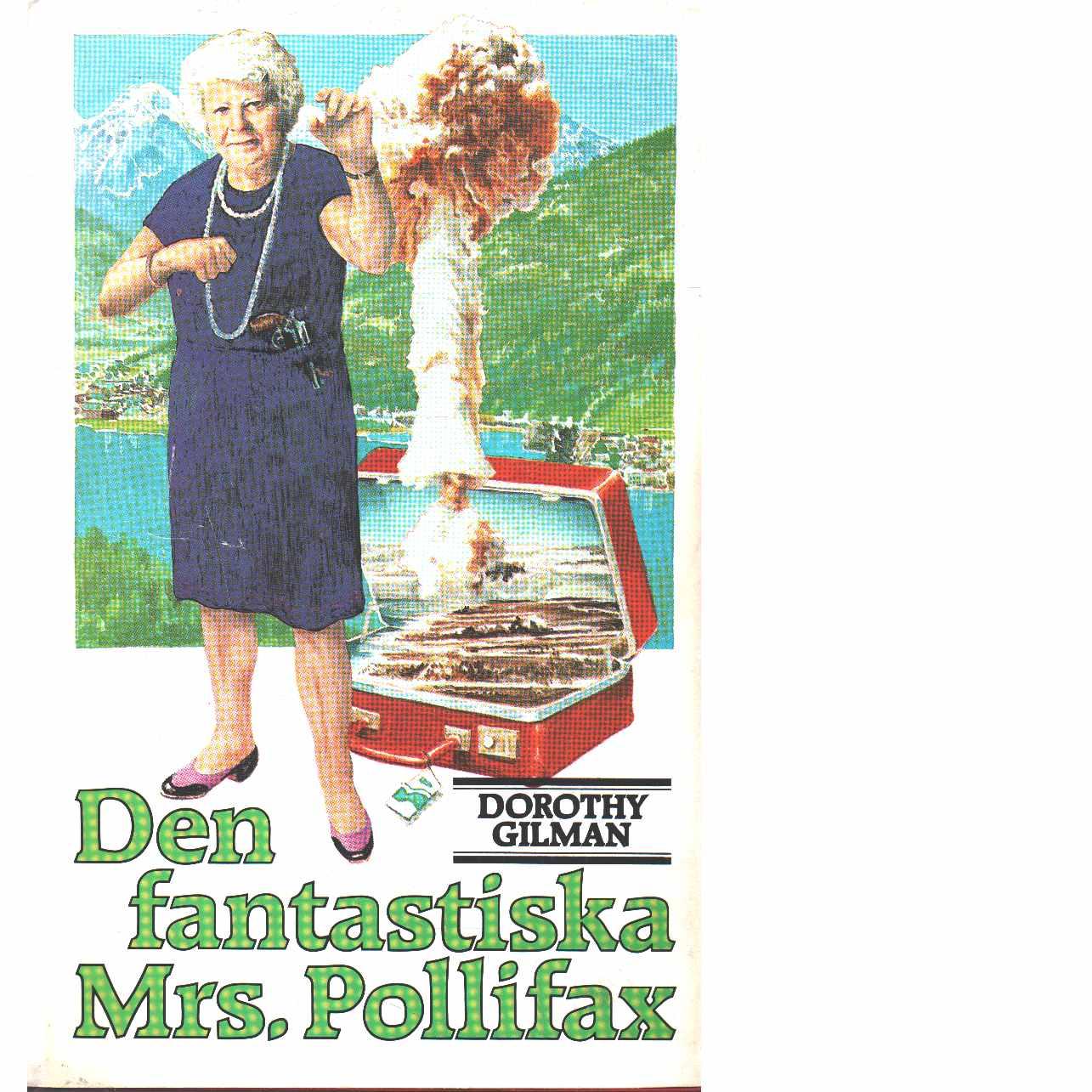 Den fantastiska Mrs. Pollifax - Gilman, Dorothy