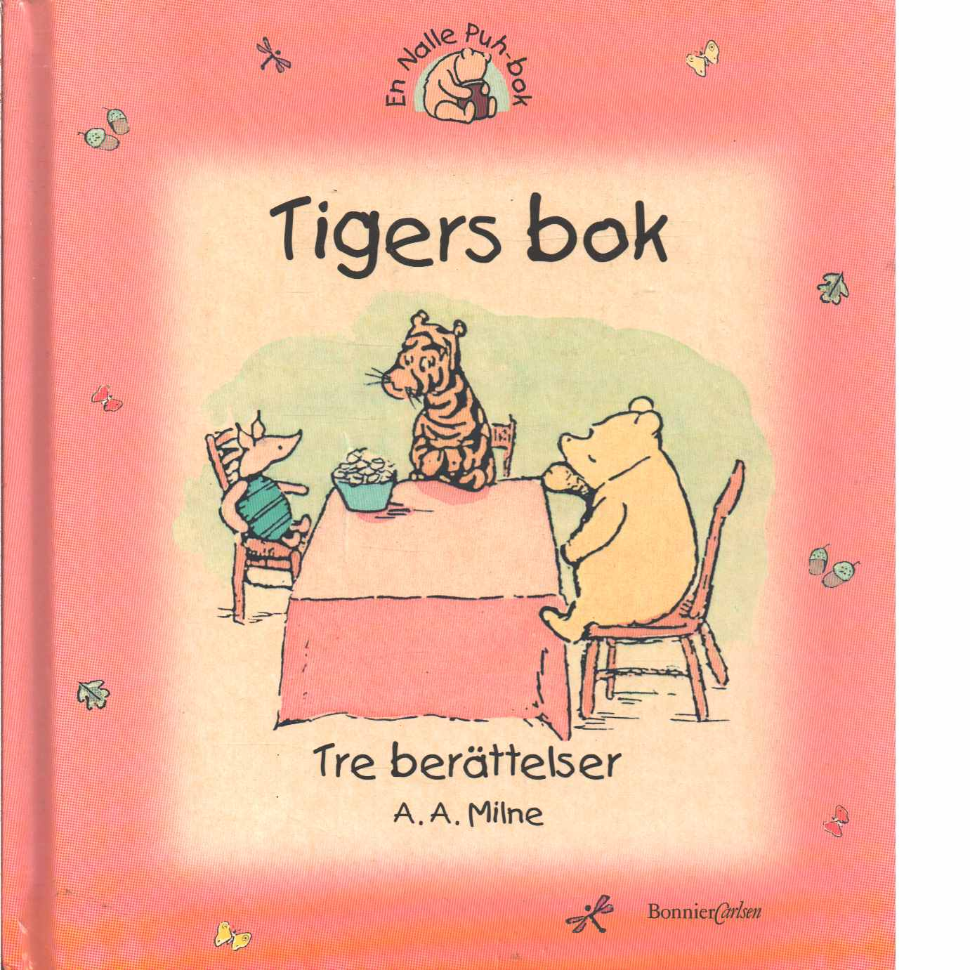 Tigers bok : tre berättelser ; Tiger äter frukost - Milne, A. A.