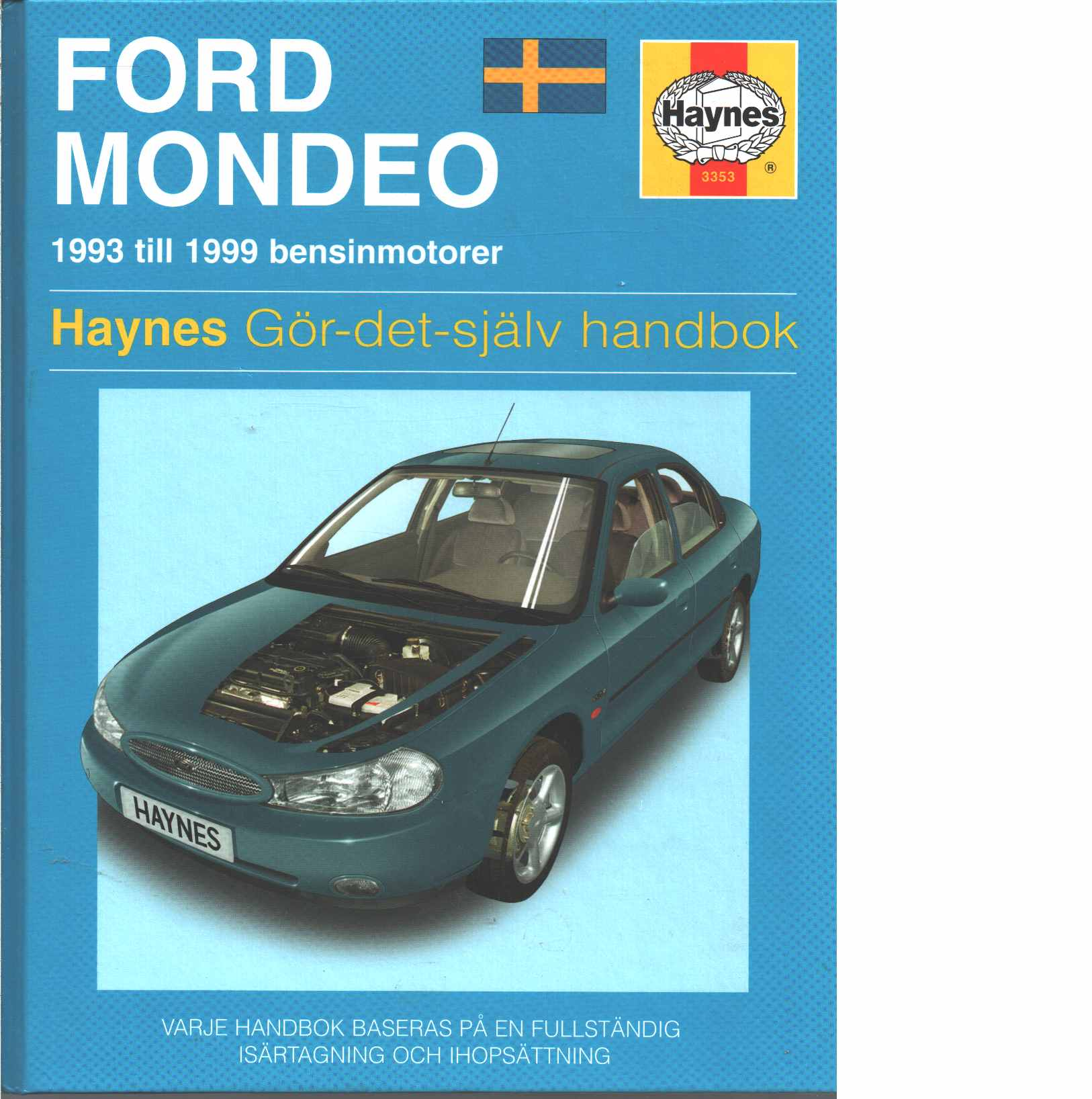 Ford Mondeo : [1993 till 1999 bensinmotorer] - Legg, Andrew K och  Jex, Robert M