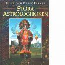 Stora astrologiboken - Parker, Julia och Parker, Derek