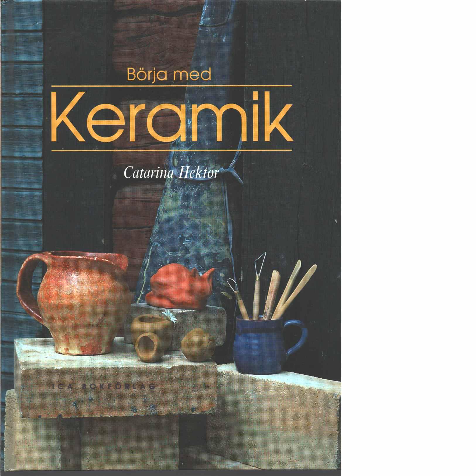Börja med keramik  - Hektor, Catarina
