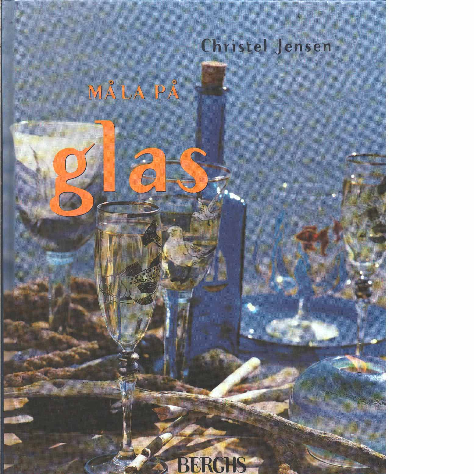 Måla på glas - Jensen, Christel
