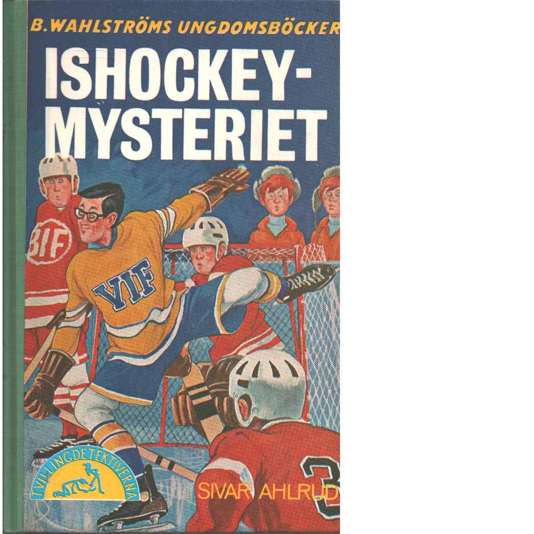 Ishockeymysteriet : [tvillingdetektiverna] - Ahlrud,Sivar