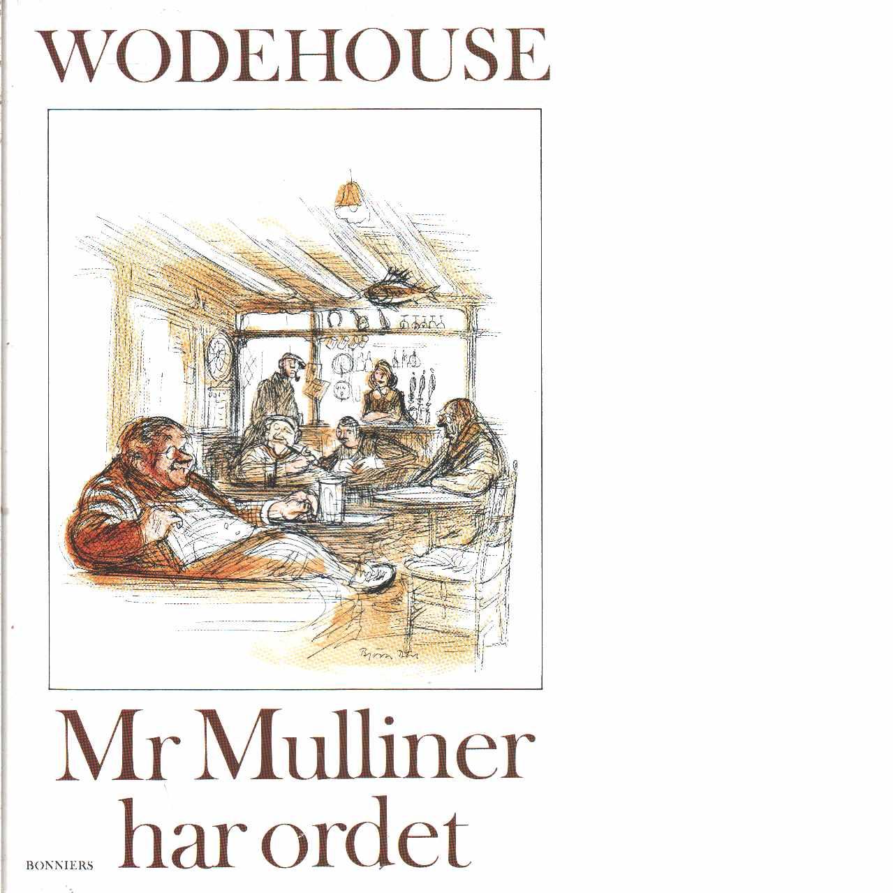 Mr Mulliner har ordet - Wodehouse, P. G.