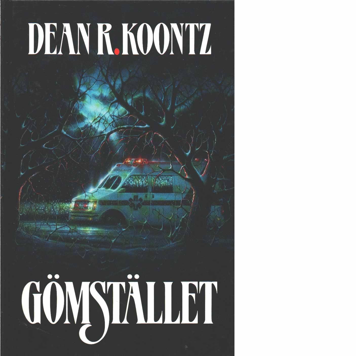 Gömstället - Koontz, Dean R.