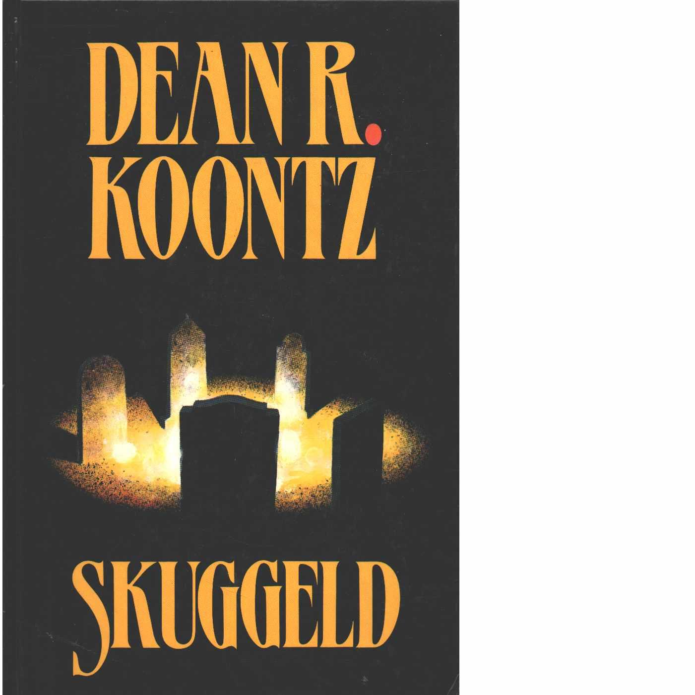 Skuggeld - Koontz, Dean R.
