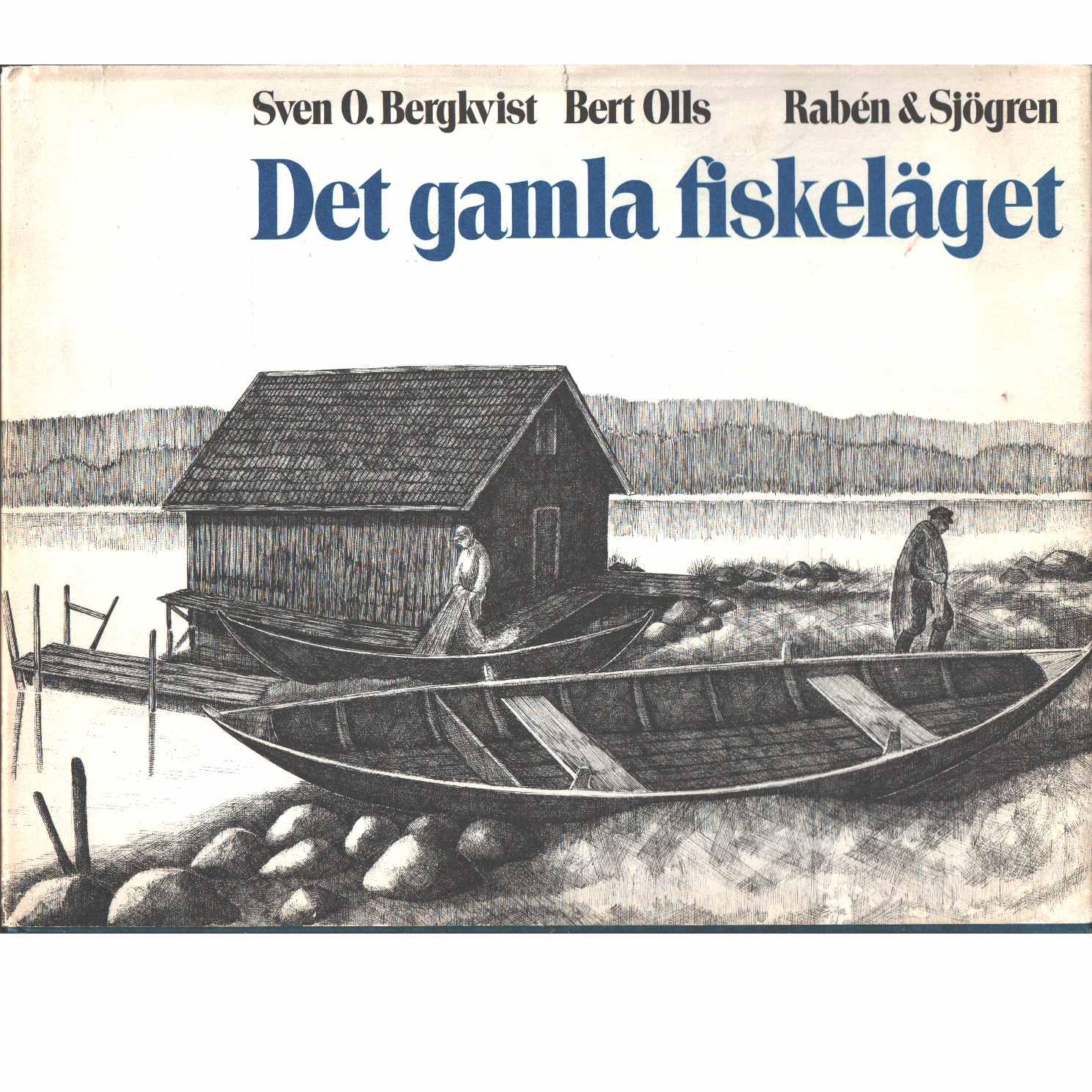 Det gamla fiskeläget : [Bergön]  - Bergkvist, Sven O. och Olls, Bert