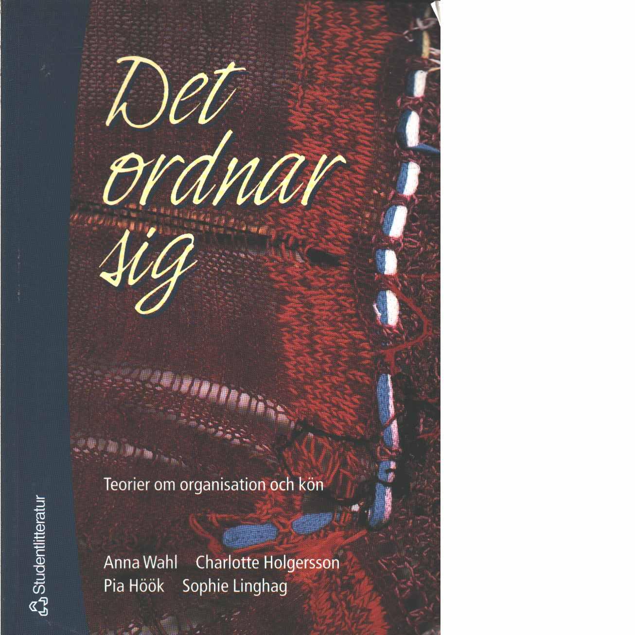 Det ordnar sig : teorier om organisation och kön - Wahl, Anna,  Wahl, Anna och Höök, Pia samt   Linghag, Sophie