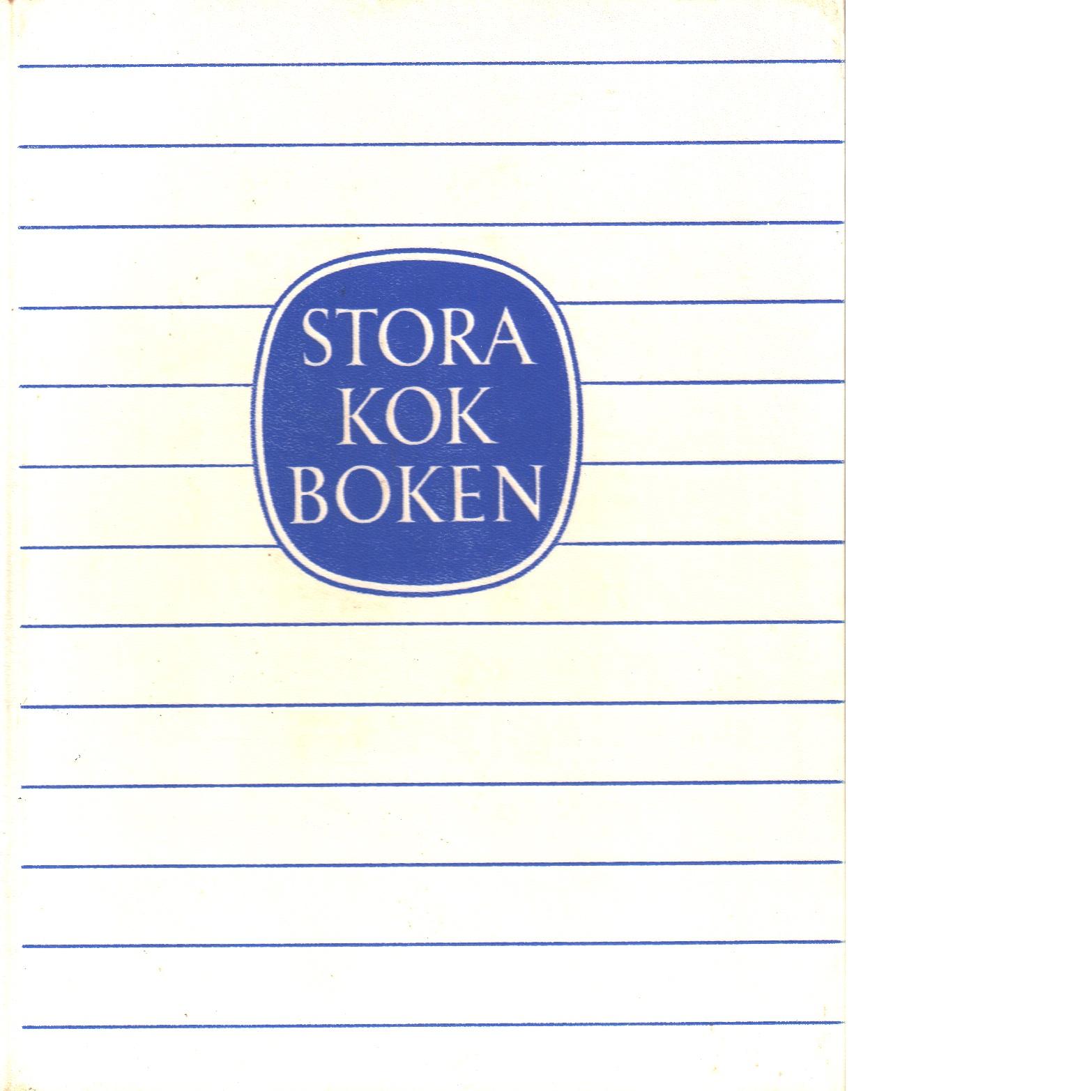 Stora kokboken : Hushållets uppslagsbok i alla matfrågor - Red.