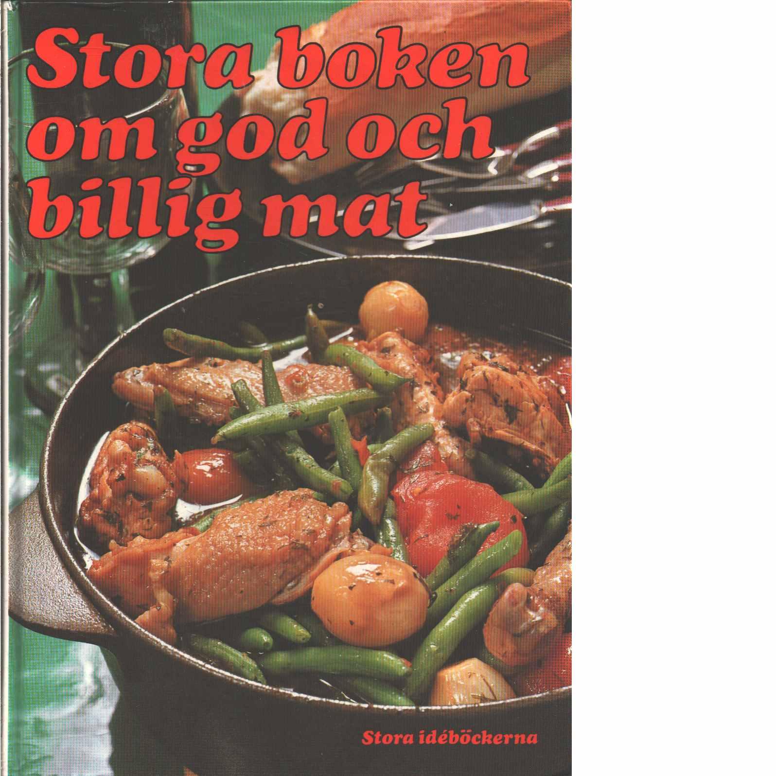 Stora boken om god och billig mat  - Red. Edholm, Lolo
