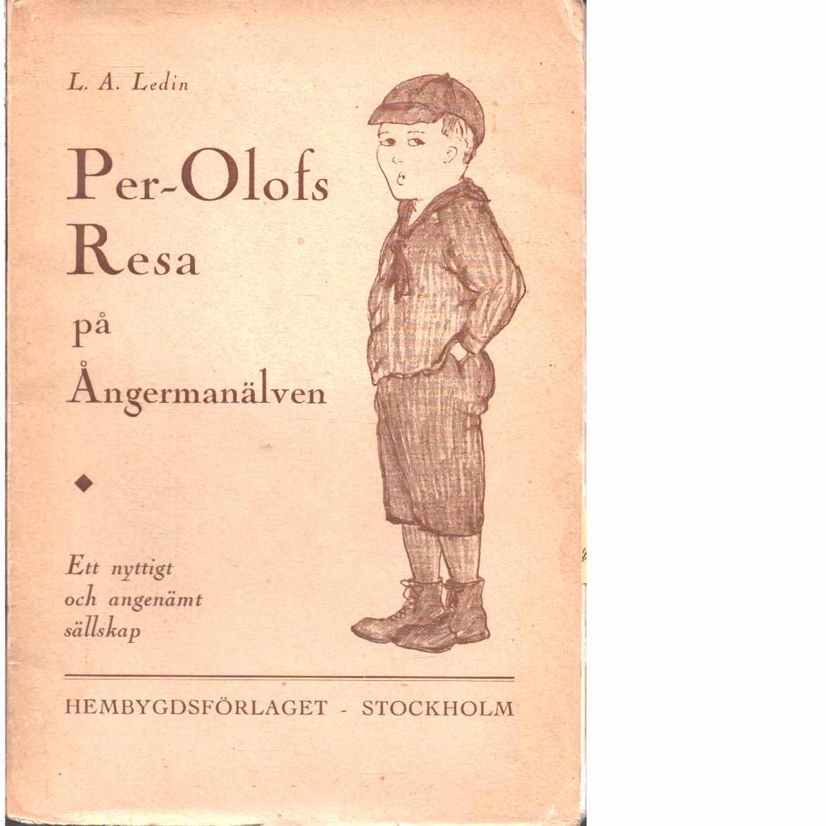 Per-Olofs resa på Ångermanälven : ett nyttigt och angenämt sällskap - Ledin, Lars August