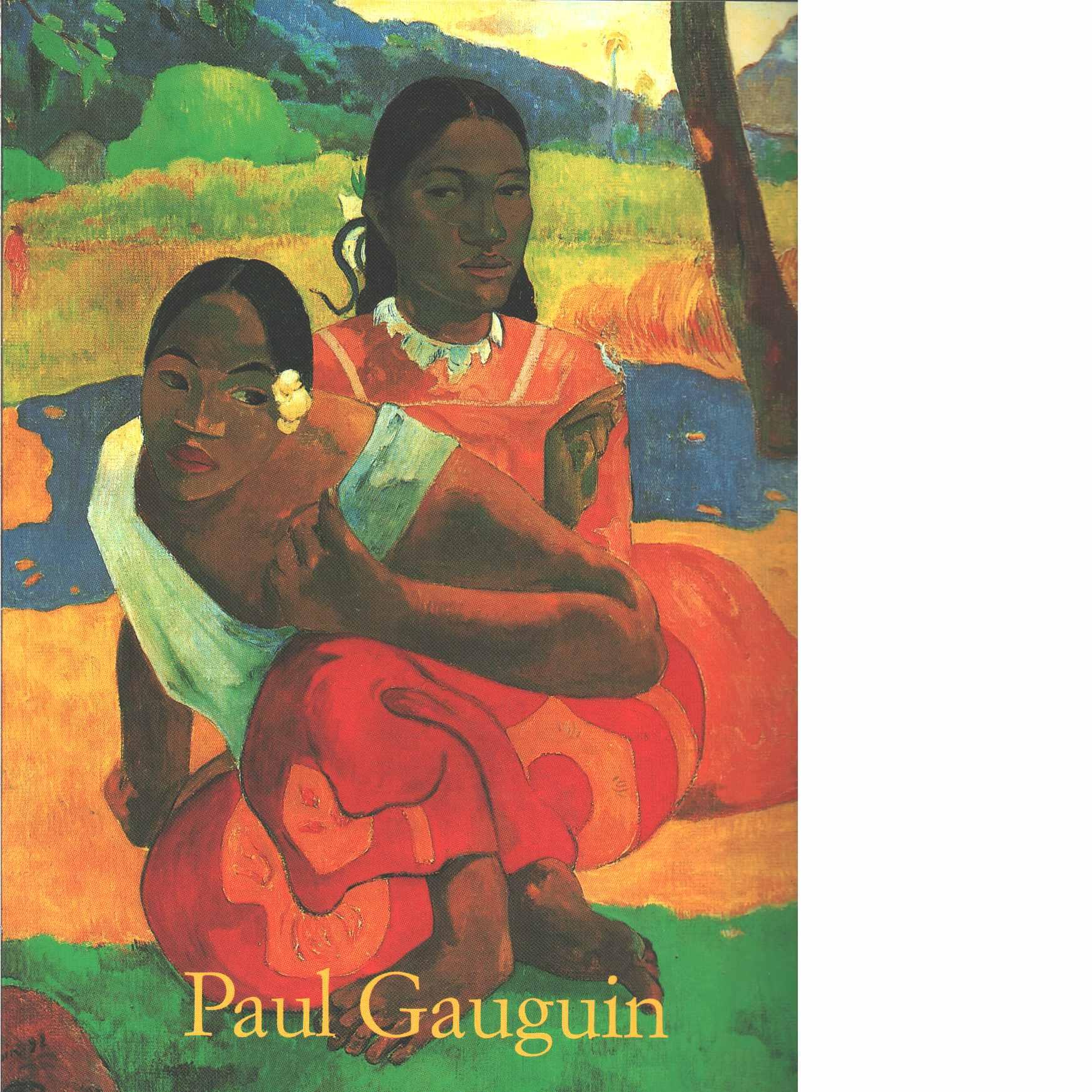 Paul Gauguin : 1848-1903 : en avhoppares bilder  - Walther Ingo F.