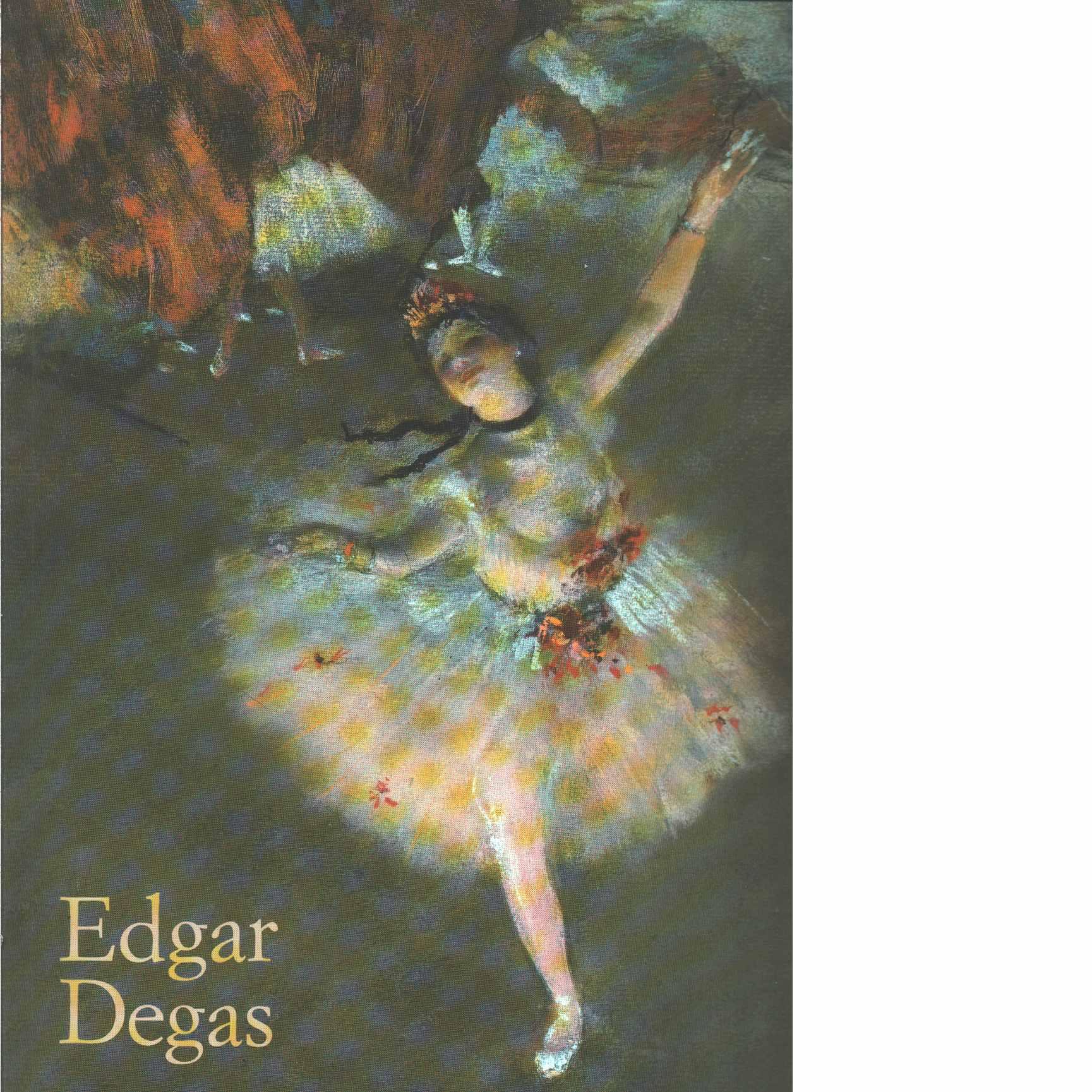 Edgar Degas, 1834-1917 - Growe, Bernd och Degas, Edgar