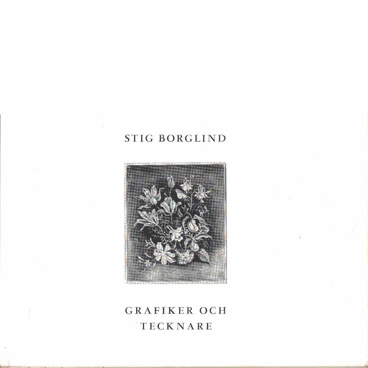 Stig Borglind 1892-1965 : [grafiker och tecknare] : en minnesskrift - Red.