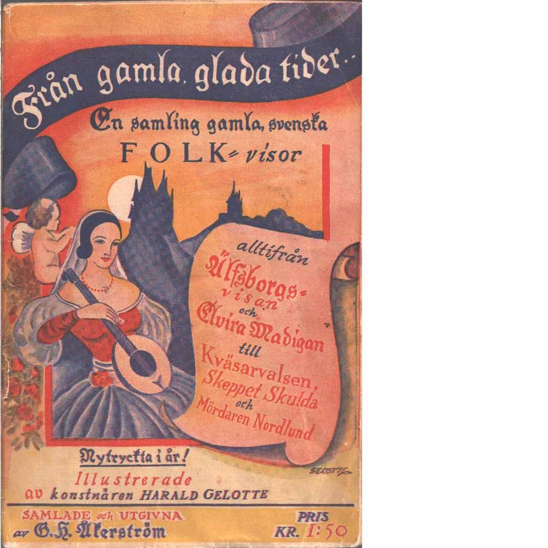 Från gamla, glada tider ... D. 1  - Åkerström, G. H.