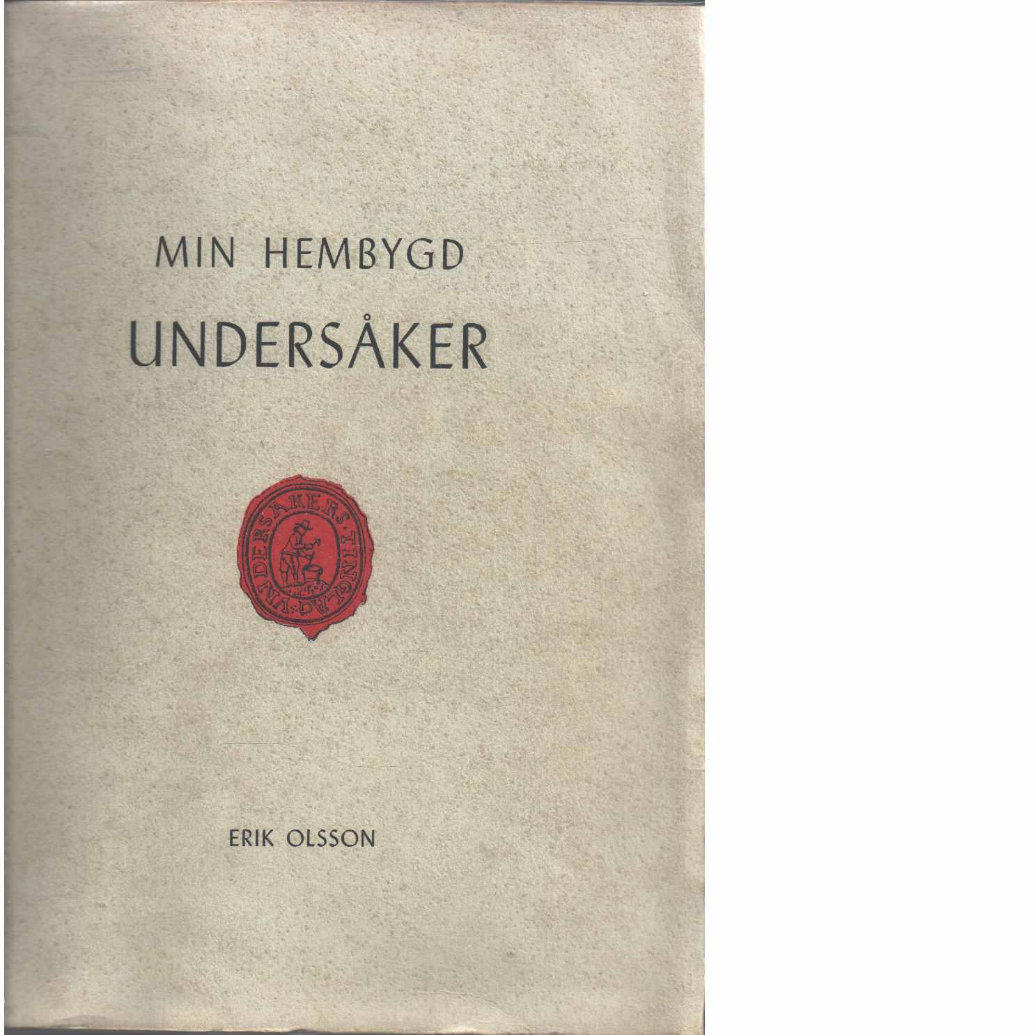 Min hembygd Undersåker : minnen, uppteckningar m.m.  - Olsson, Erik