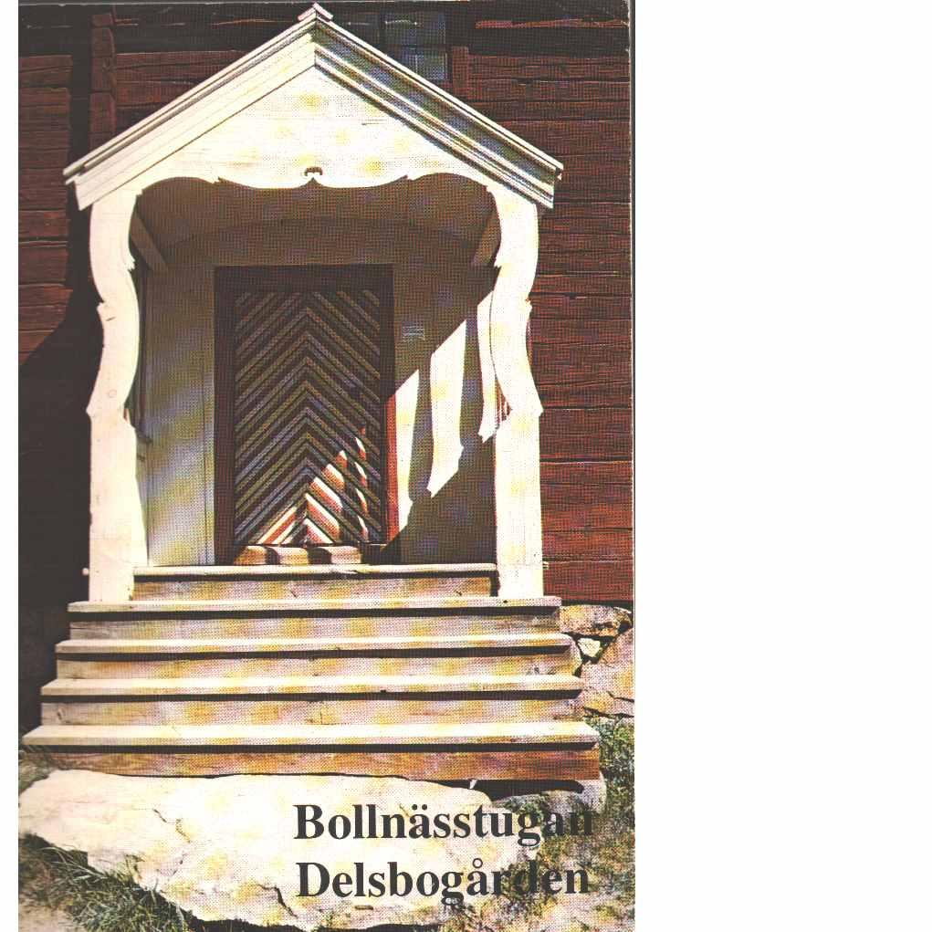 Bollnässtugan och Delsbogården - Tunander, Ingemar och Westberg, Christina samt  Strömberg, Elisabeth