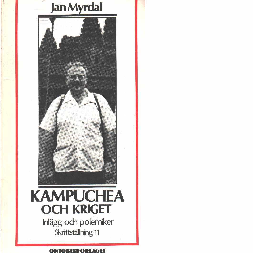 Skriftställning. 11, Kampuchea och kriget : inlägg och polemiker - Myrdal, Jan
