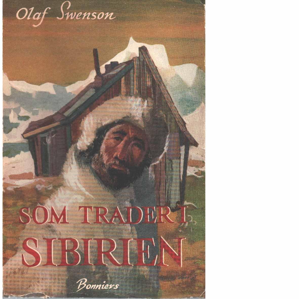 Som trader i Sibirien - Swenson, Olaf