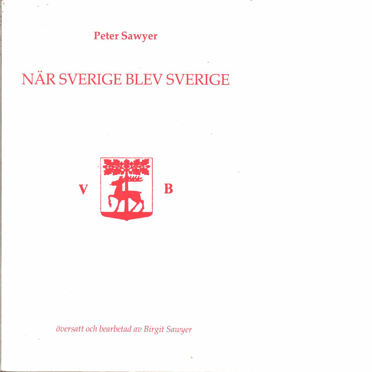 När Sverige blev Sverige - Sawyer, Peter