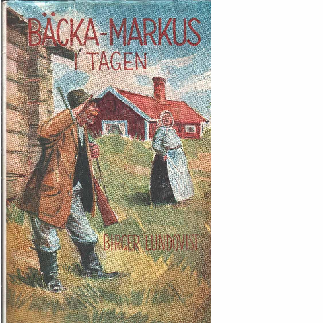 Bäcka-Markus i tagen - Lundqvist, Birger