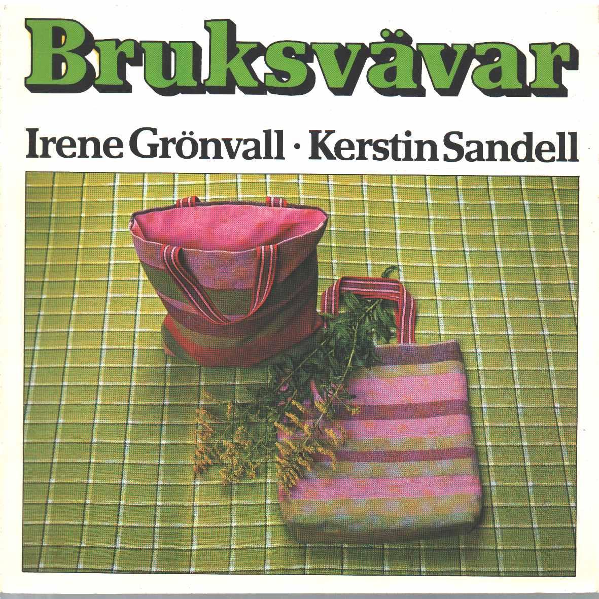 Bruksvävar  - Grönvall, Irene och Sandell, Kerstin