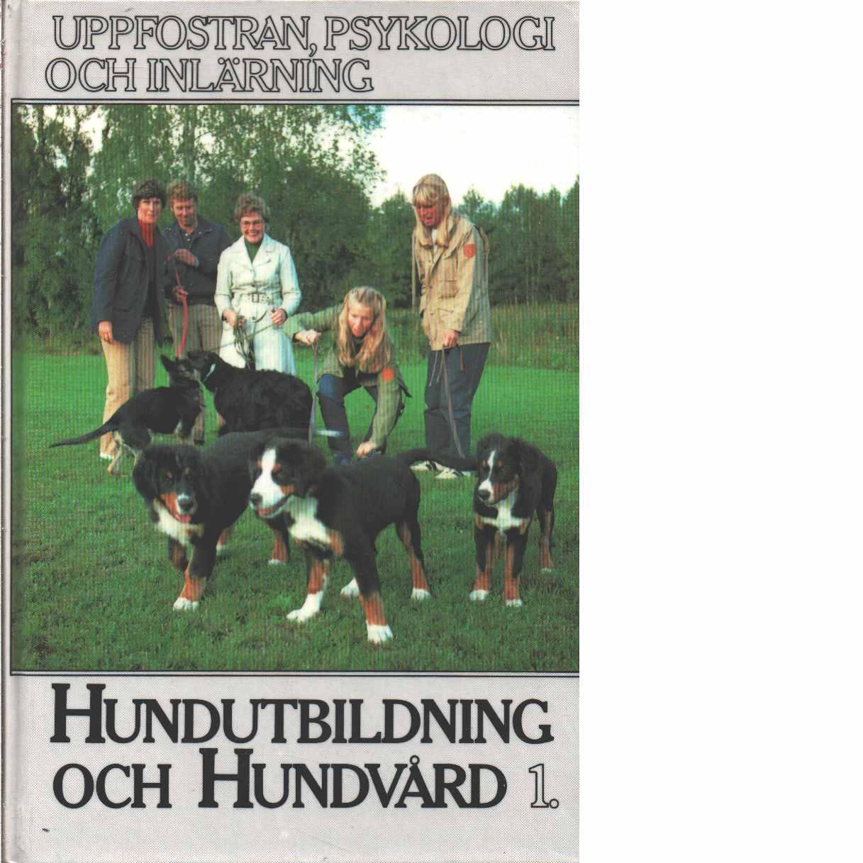 Uppfostran, psykologi och inlärning. HUNDUTBILDNING OCH HUNDVÅRD 1 - Pehrsson, Tage och Bergman, Göran
