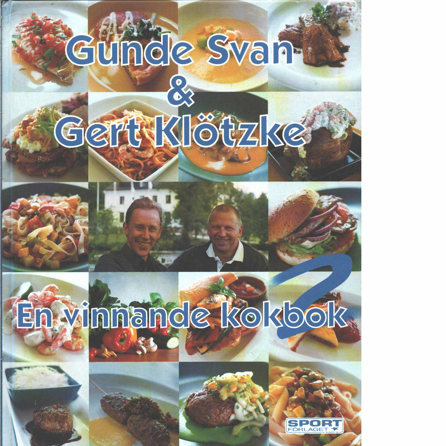 En vinnande kokbok  - Svan Gunde och  Klötzke Gert