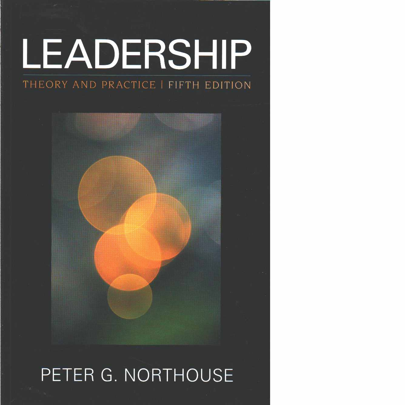 Leadership : theory and practice - Northouse, Peter Guy