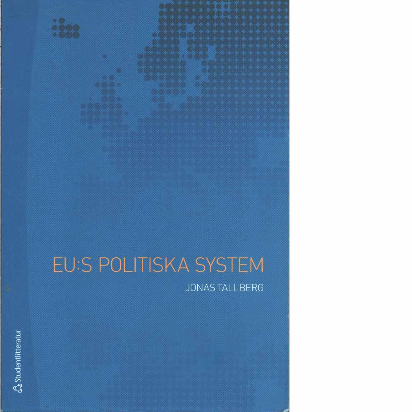 EU:s politiska system - Tallberg, Jonas