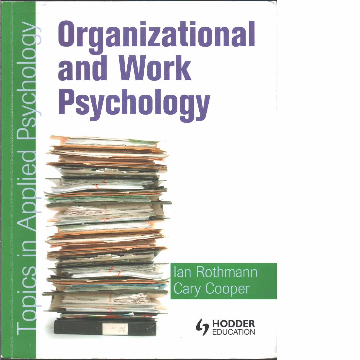 Organizational and work psychology : topics in applied psychology  - Rothmann, S. and Cooper, Cary L.
