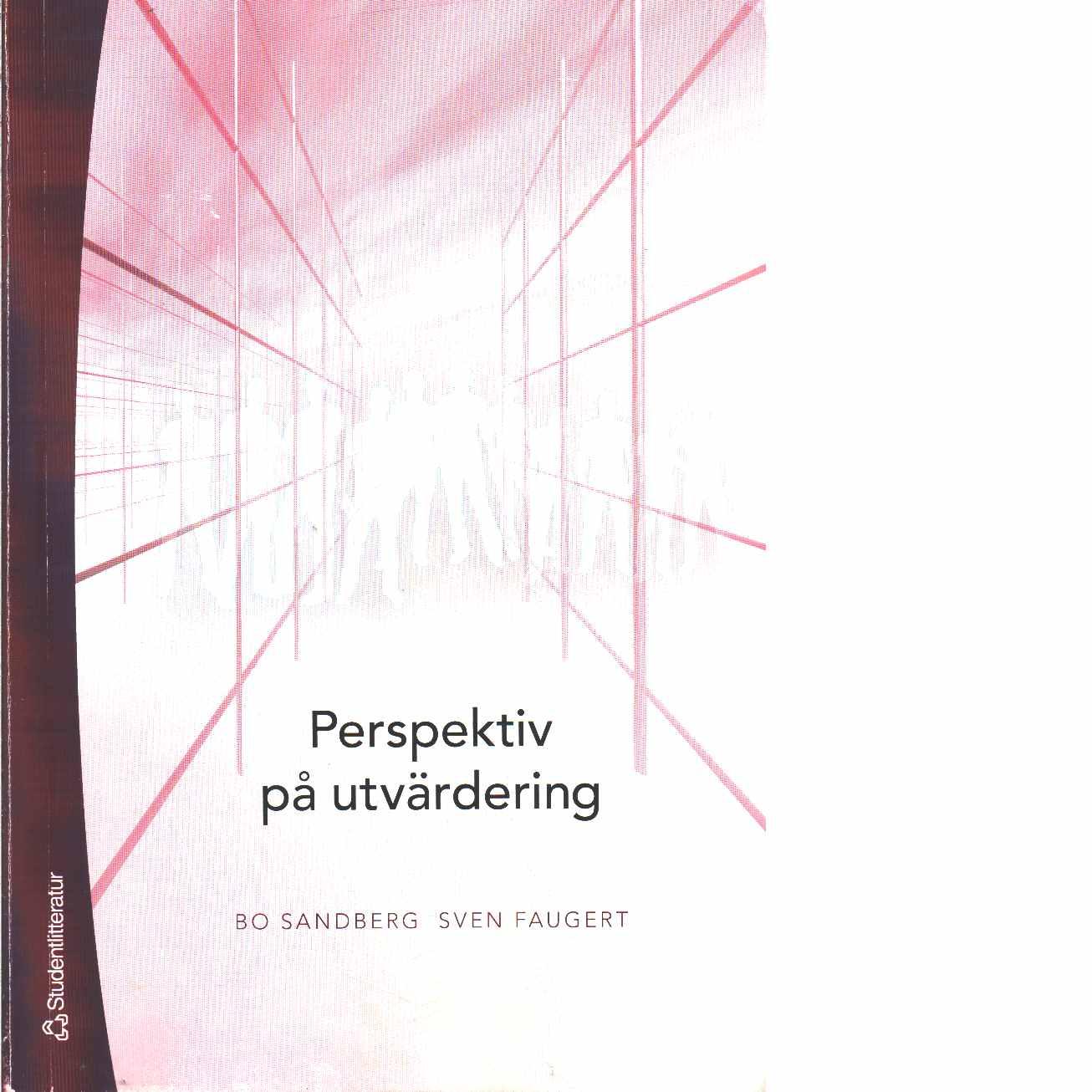 Perspektiv på utvärdering  - Sandberg, Bo och Faugert, Sven