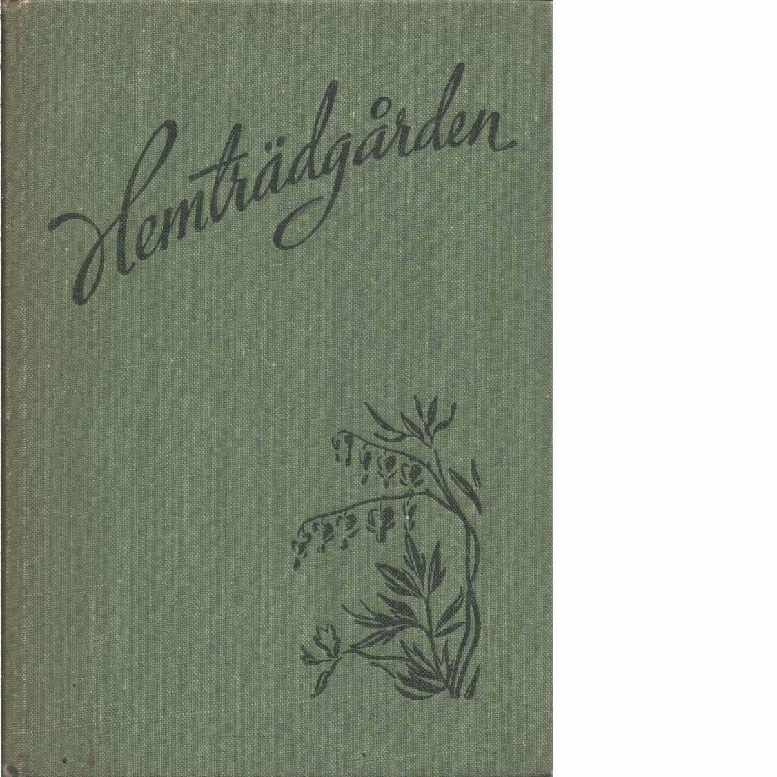 Hemträdgården : dess anläggning och skötsel  - Berge, Gunnar