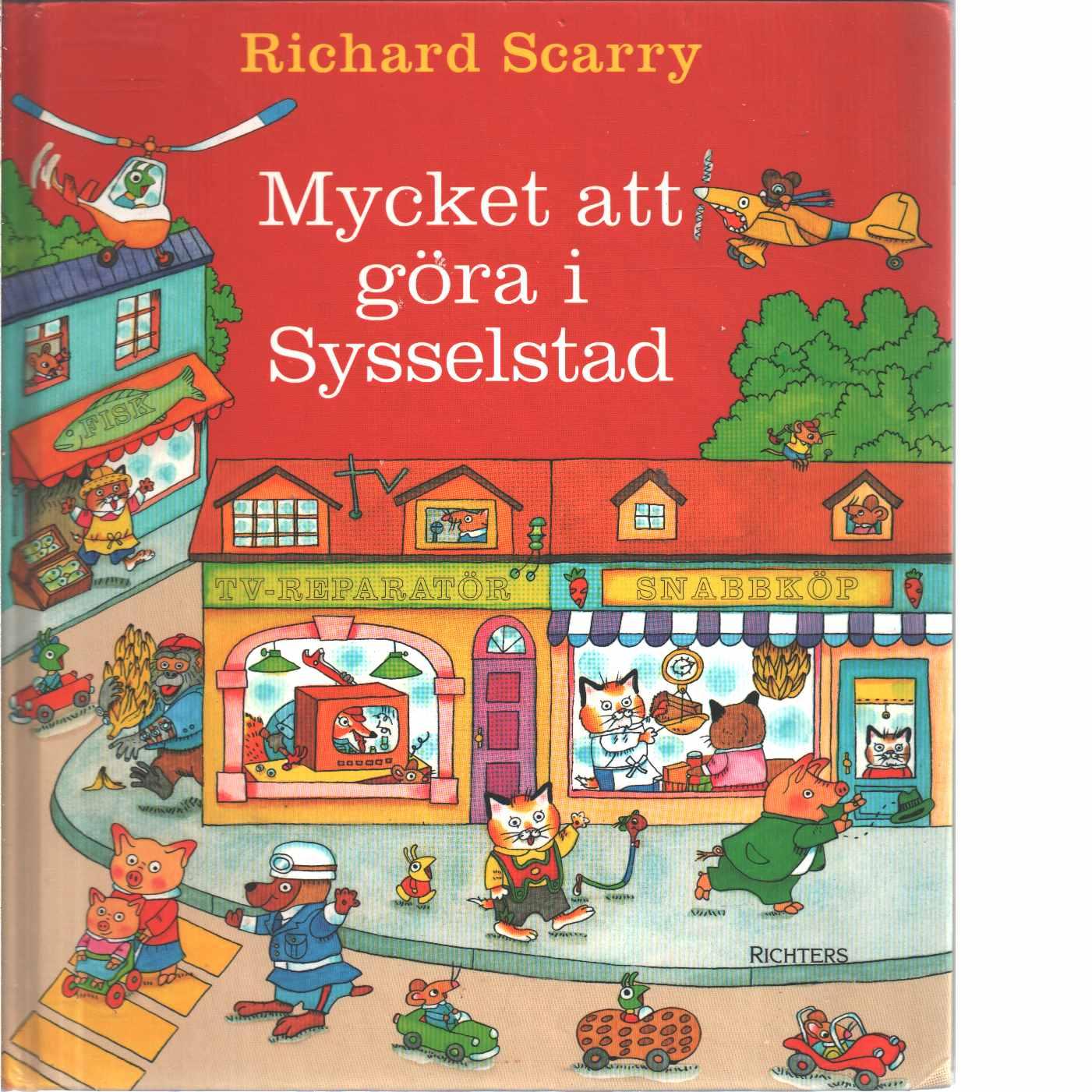 Mycket att göra i Sysselstad - Scarry, Richard