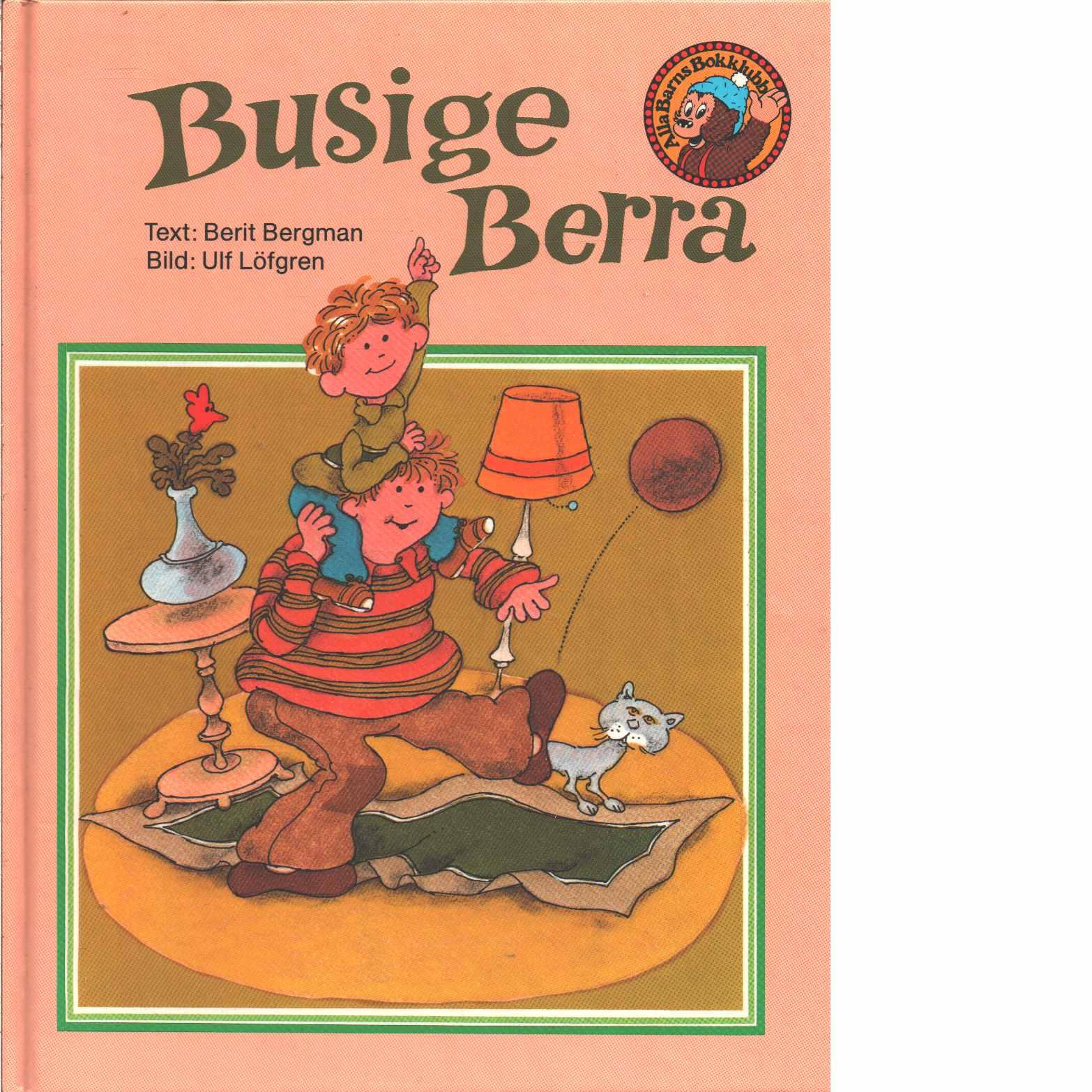Busige Berra - Bergman, Berit