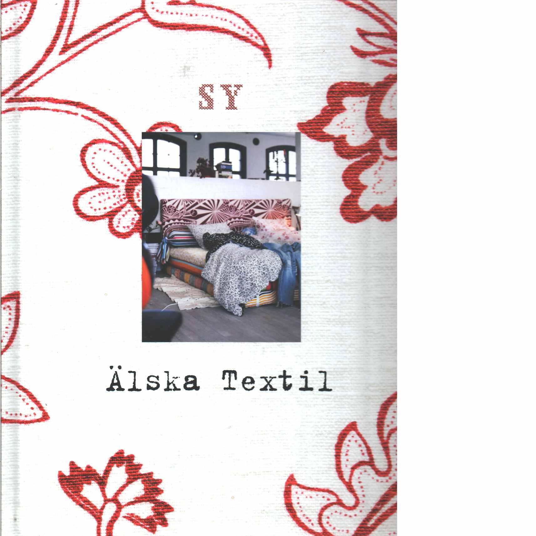 Sy : älska textil - Holmberg, Stina