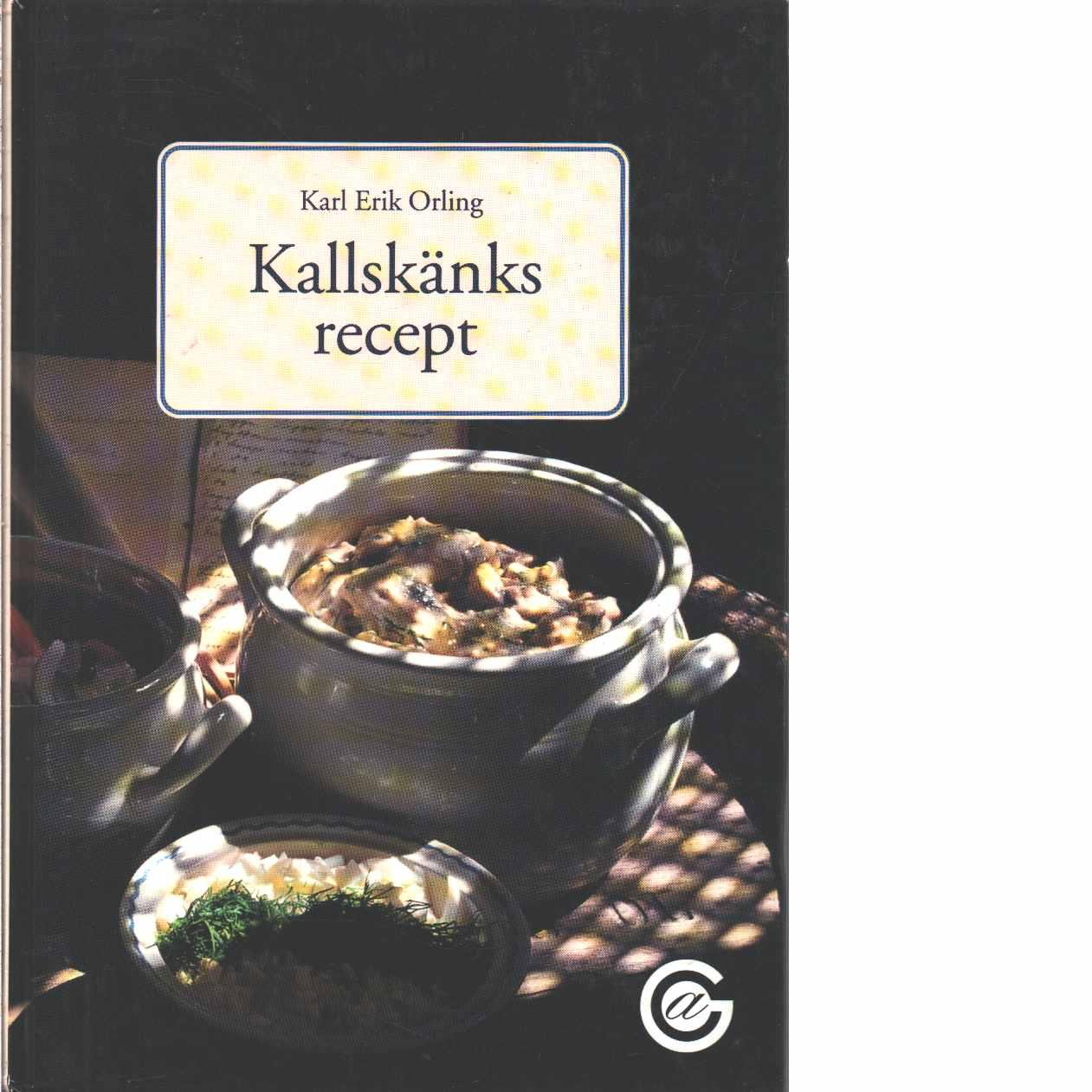 Kallskänksrecept - Orling, Karl Erik