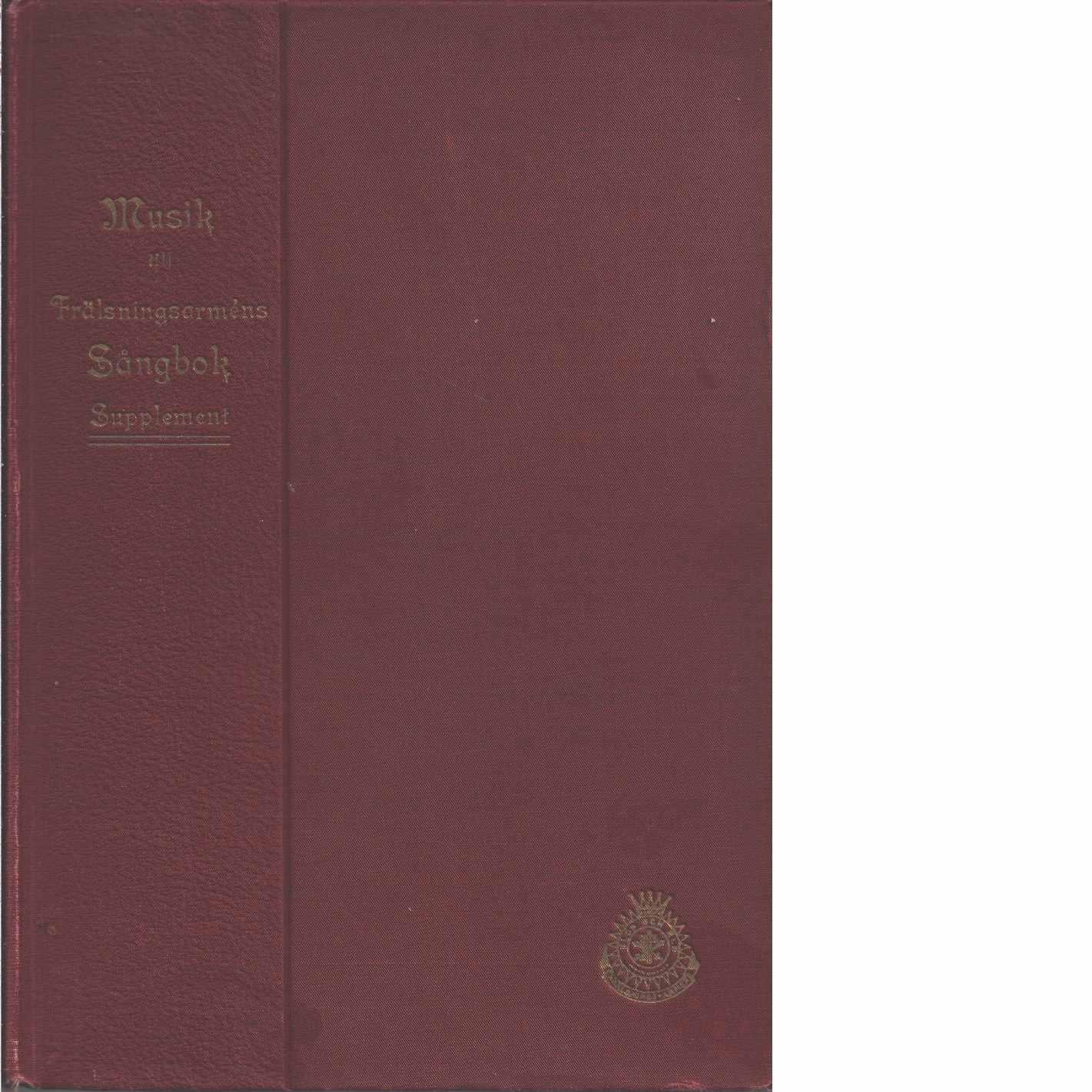 Musik till Frälsningsarméns sångbok [Musiktryck] - Red. Frälsningsarmén