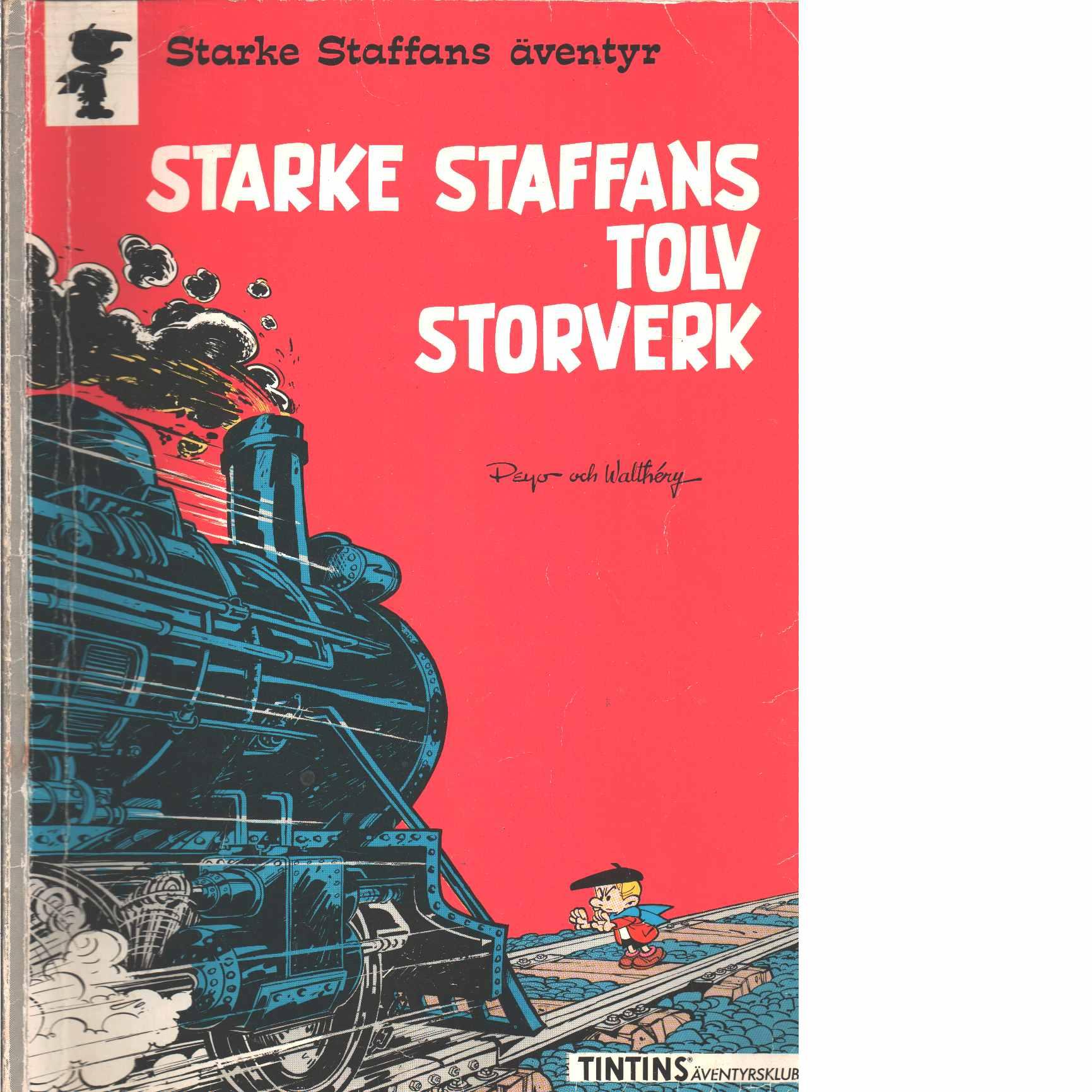 Starke Staffans äventyr :Tolv storverk - Peyo och Walthéry, François