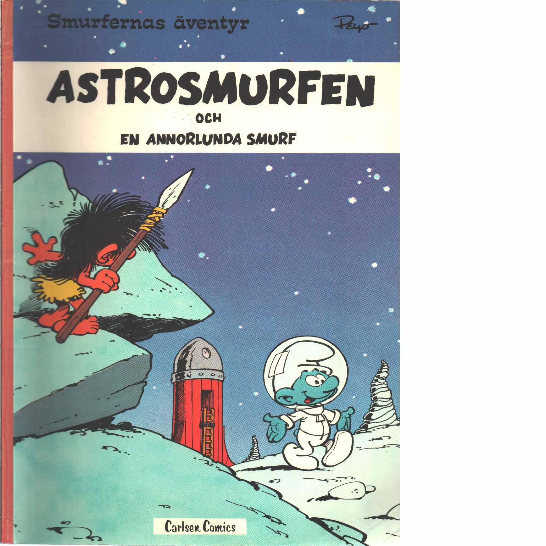 Astrosmurfen och En annorlunda smurf  - Peyo