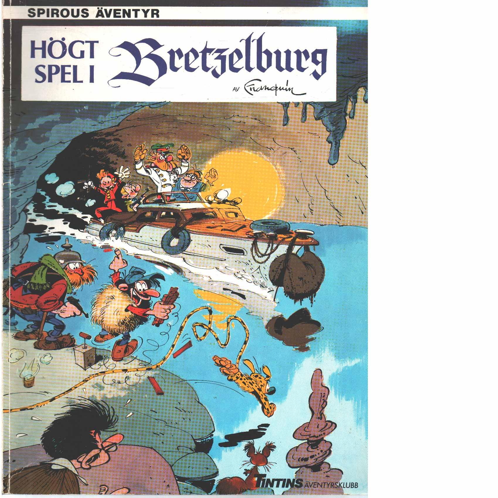 Spirous äventyr : Högt spel i Bretzelburg  - Franquin, André och Greg, Michel