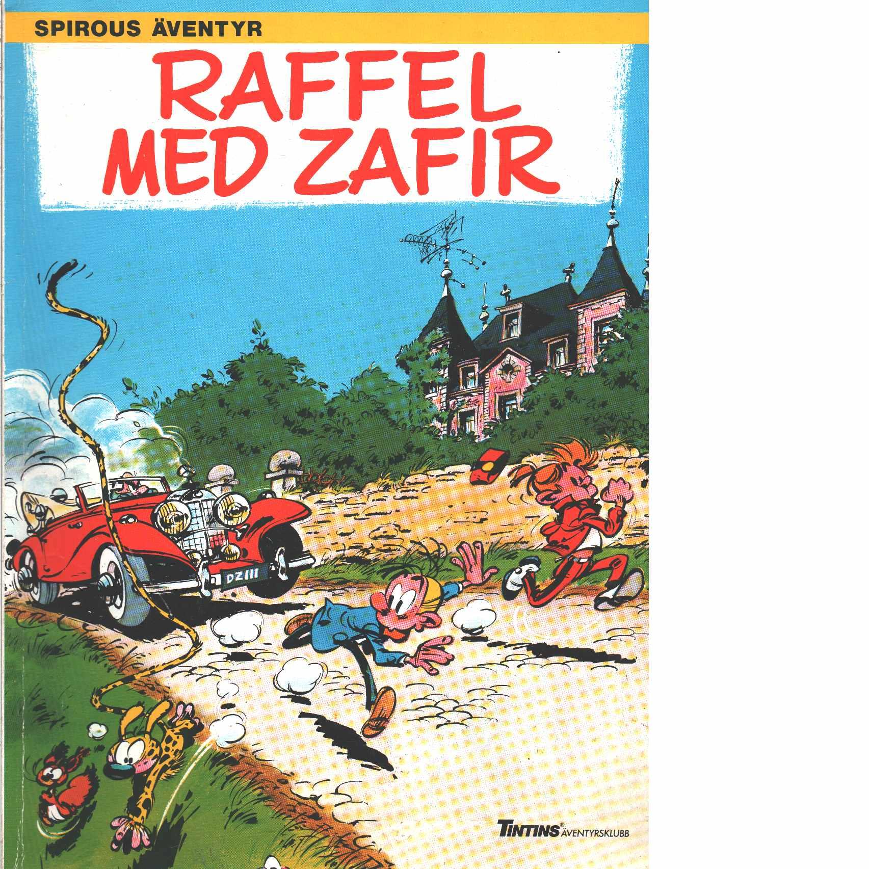 Spirous äventyr  : Raffel med Zafir  - Franquin, André och Jidéhem