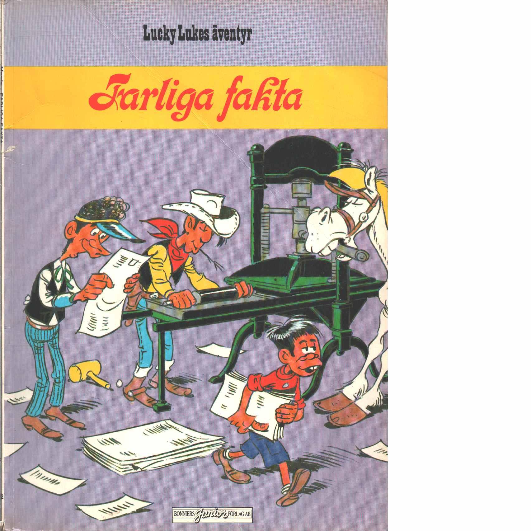 Lucky Lukes äventyr : Farliga fakta  - Morris och Fauche, Xavier  samt Léturgie, Jean