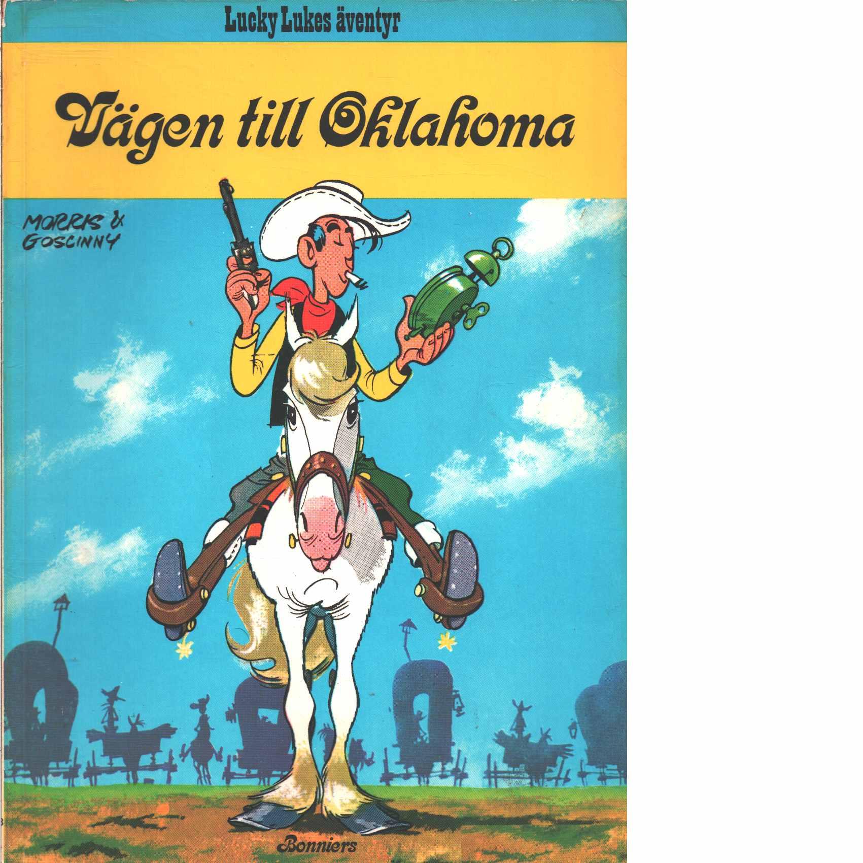 Lucky Lukes äventyr : Vägen till Oklahoma - Morris och Goscinny, René