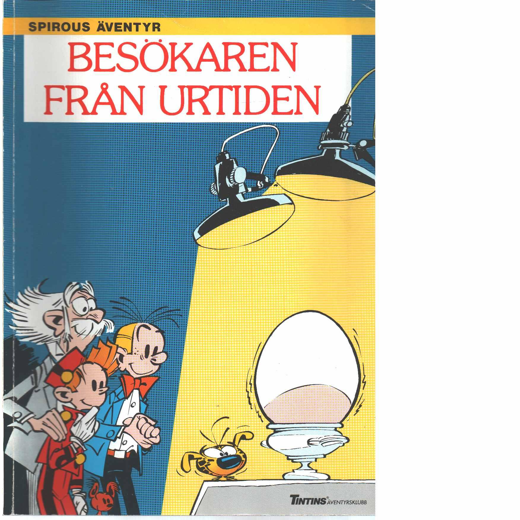 Spirous äventyr  :Besökaren från urtiden - Franquin, André och Jidéhem samt  Greg, Michel