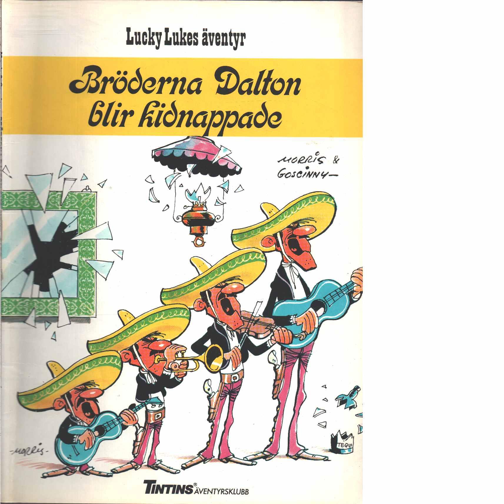 Lucky Lukes äventyr : Bröderna Dalton blir kidnappade  - Morris och Goscinny, René