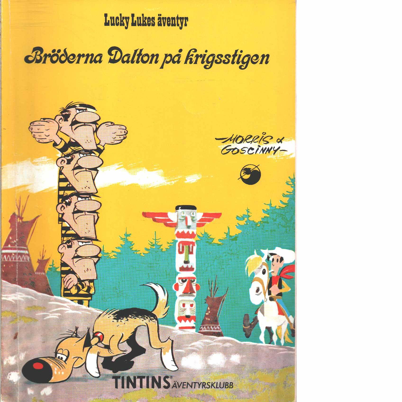 Lucky Lukes äventyr : Bröderna Dalton på krigsstigen  - Morris och Goscinny, René